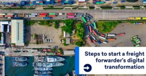 5 steps to start a freight forwarder's digital transformation